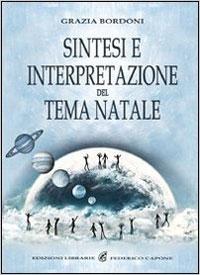 Sintesi e interpretazione del tema natale - Grazia Bordoni